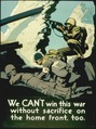 """YOU CAN'T WIN THIS WAR WITHOUT SACRIFICE ON THE HOME FRONT TOO"" - NARA - 516217.tif"