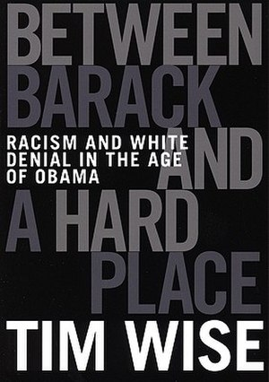Between Barack and a Hard Place - Image: Between Barack and a Hard Place (Tim Wise book) cover