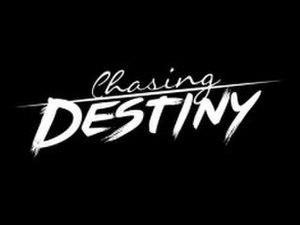 Chasing Destiny - Image: Chasing Destiny