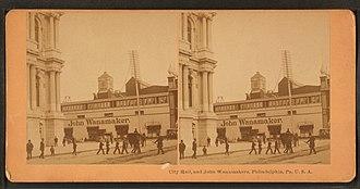 John Wanamaker - Image: City Hall and John Wanamakers, Philadelphia, Pa., U.S.A, by Kilburn, B. W. (Benjamin West), 1827 1909
