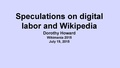 Digital Labor and Wikipedia Presentation Dorothy Howard.pdf