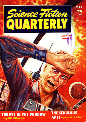 """Sam Merwin Jr. - Merwin's novelette """"The Eye in the Window"""" was cover-featured on the May 1955 issue of Science Fiction Quarterly"""