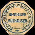 Siegelmarke Reichs - Eisenbahnen in Elsass - Lothringen - Bau - Abtheilung Mülhausen W0229577.jpg