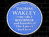 THOMAS WAKLEY 1795-1862 REFORMER and founder of 'The Lancet' lived here.jpg