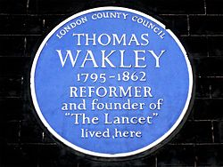 Thomas wakley 1795 1862 reformer and founder of %27the lancet%27 lived here