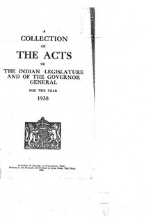 The Acts of the Indian Legislature and the Governor General for the year 1938.pdf