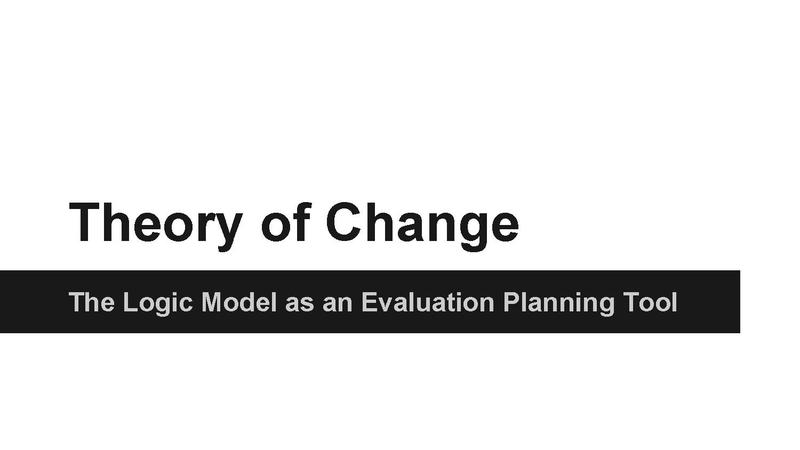 File:Theory of Change and Logic Models - The Logic Model as an Evaluation Planning Tool.pdf