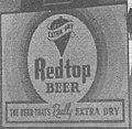 """""""Red Top Beer"""" """"The beer that's really extra dry"""" advertising sign on a building in Reading, Ohio in 1951- Reading centennial souvenir (page 45 crop).jpg"""