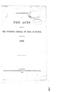 A Collection of the Acts passed by the Governor General of India in Council, 1889.pdf