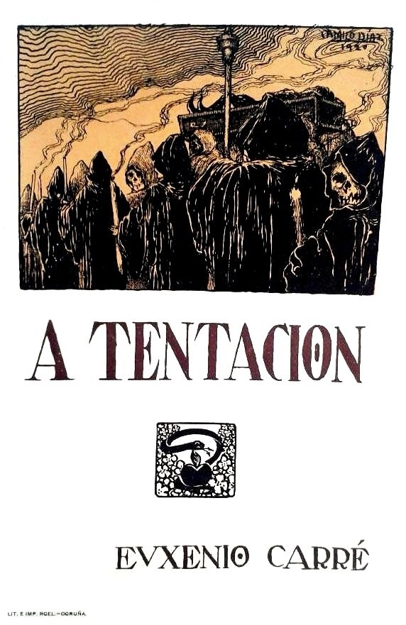 A tentación, ensaio de poema representabre en dúas xeiras, Euxenio Carré Alvarellos, Litografía e Imprenta Roel, Coruña, 1921