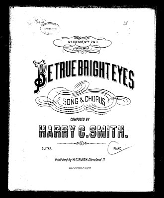 "Harry Clay Smith - First page of sheet music for HC Smith's ""Be True Bright Eyes"""