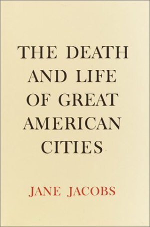 The Death and Life of Great American Cities - Image: Death And Life