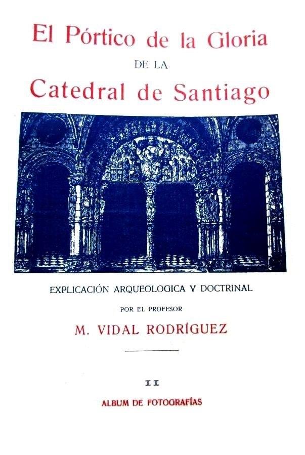 El Pórtico de la Gloria de la Catedral de Santiago, M. Vidal Rodríguez, 1926, album de fotografías