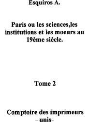 Alphonse Esquiros: Paris ou les sciences, les institutions et les moeurs au 19ème siècle.