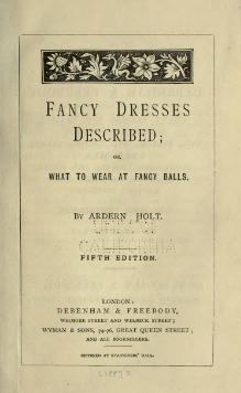 Fancy dresses described, or, What to wear at fancy balls (1887).djvu