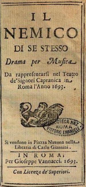 Teatro Capranica - Libretto for Scarlatti's Il nemico di se stesso, one of his many works to premiere at the Teatro Capranica
