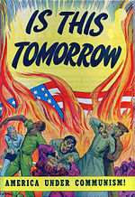 "Is this tomorrow: America under communism ! (""Este será o amanhã: a América sob o comunismo !""), revista em quadrinhos de propaganda anticomunista de 1947."