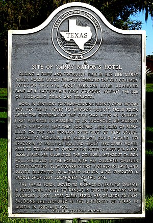 Carrie Nation - Texas Historical Marker for the site of Carry Nation's hotel in East Columbia, Texas