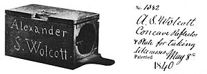 Alexander S. Wolcott - Wolcott's box camera invention patented May 8, 1840