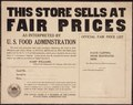 """This Store sells at FAIR PRICES as interpreted by U.S. Food Administration..."", ca. 1917 - ca. 1919 - NARA - 512714.tif"