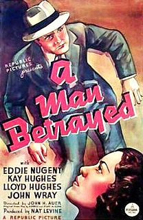 <i>A Man Betrayed</i> (1936 film) 1936 American film by John H. Auer