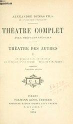 Alexandre Dumas fils: Théâtre des autres