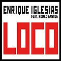Enrique Iglesias Feat. Romeo Santos - Loco Single.jpg