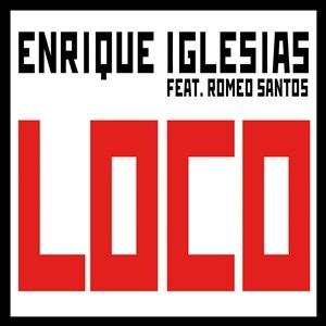 Loco (Enrique Iglesias song) - Image: Enrique Iglesias Feat. Romeo Santos Loco Single