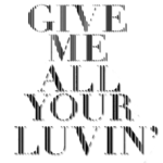 Logo del disco Give Me All Your Luvin'