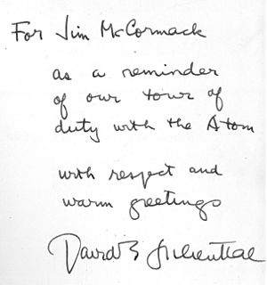 "A handwritten note that says: ""Dear Jim, as a reminder of our tour of duty with the atom. With respect and warm greetings, David E. Lilienthal"""