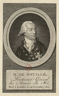 François Claude Amour, marquis de Bouillé French general of the Seven Years War, American War of Independence, French Revolutionary Wars; Royalist supporter of Louis XVI