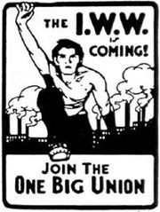 "Cartoon of a man climbing over a hill, reaching skyward, with factories in the background. Surrounding the cartoon is the text, ""The IWW is coming! Join the One Big Union"""