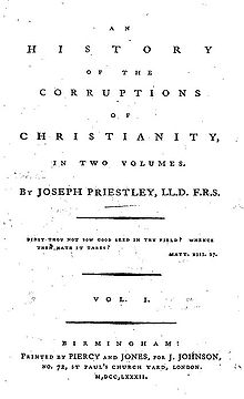 "Page reads: ""An History of the Corruptions of Christianity, in Two Volumes. By Joseph Priestley, LL.D. F.R.S. Didst thou not sow good seed in thy field? Whence then hath it tares? Matt. XIII. 27. Vol. I. Birmingham: Printed by Piercy and Jones, for J. Johnson, No. 72, St Paul's Church Yard, London. M,Dcc,LXXXII."""