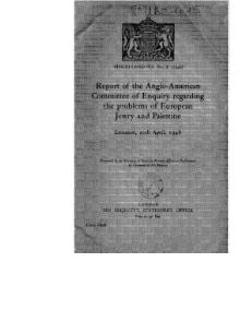 Report of the Anglo-American Committee of enquiry regarding the problems of European Jewry and Palestine, Lausanne, 20th April, 1946.djvu