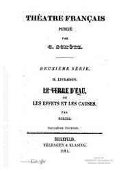 Eugène Scribe: Le verre d'eau, ou, Les effets et les causes