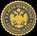 Siegelmarke K.K. Berg-Verwaltung Kirchbichl in Tirol W0320880.jpg