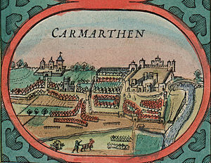 Carmarthen Castle - Carmarthen and the castle, 1610
