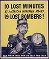 10 lost minutes by American workmen means 19 lost bombers^ Our work will win or lose this war. - NARA - 535092.jpg