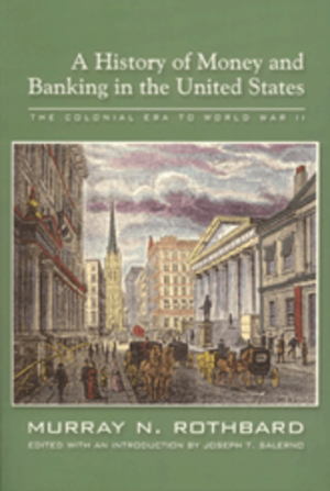 A History of Money and Banking in the United States - Image: A Historyof Moneyand Bankinginthe United States