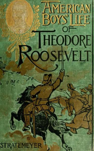 File:American Boys' Life of Theodore Roosevelt.djvu