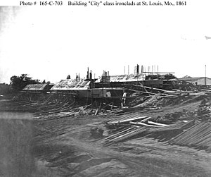 City-class ironclad - City-class ironclads under construction at St. Louis, Missouri, in 1861.