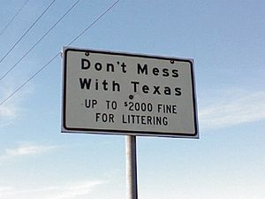 Don't Mess with Texas - The popular road sign seen on Texas highways.