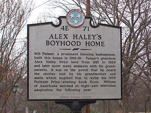 Alex Haley - Historical marker in front of Alex Haley's boyhood home at Henning, Tennessee in 2007.