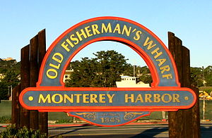 Fisherman's Wharf, Monterey, California - Sign in front of Old Fisherman's Wharf - December 4, 2011