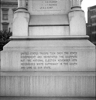 "White supremacy - The Battle of Liberty Place monument in Louisiana was erected in 1891 by the white-dominated New Orleans government. An inscription added in 1932 states that the 1876 US Presidential Election ""recognized white supremacy in the South and gave us our state"". It was removed in 2017 and placed in storage."