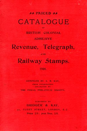 Fiscal Philatelic Society - Image: Priced Catalogue of British Colonial Adhesive Revenue, Telegraph and Railway Stamps 1908