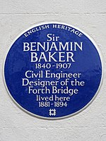 Sir BENJAMIN BAKER 1840-1907 Civil Engineer and Designer of the Forth Bridge lived here 1881-1894.jpg