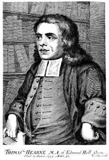 Thomas Hearne (antiquarian) English antiquary and historian