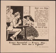 """""""Sugar means Ships...Every Spoonful -Every Sip- Means less for a Fighter."""", ca. 1918 - ca. 1918"""