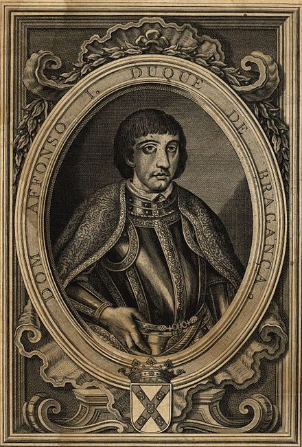 Afonso I, first Duke of Braganza and founder of the House of Braganza Afonso first Duke of Braganza.jpg